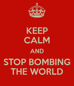 keep-calm-and-stop-bombing-the-world